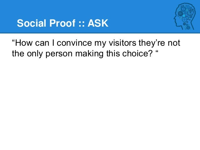 Deeper Social Proof :: Behaviour Heuristics ▶If lots of people are doing it, do it Show directly how many (or what proport...