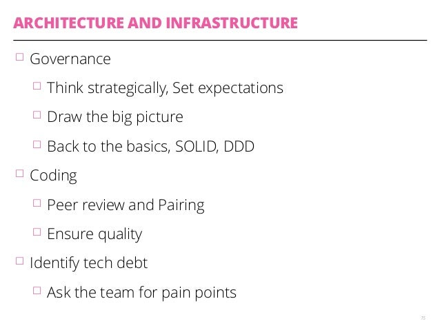 ARCHITECTURE AND INFRASTRUCTURE  䡦 Governance  䡦 Think strategically, Set expectations  䡦 Draw the big picture  䡦 Back to ...