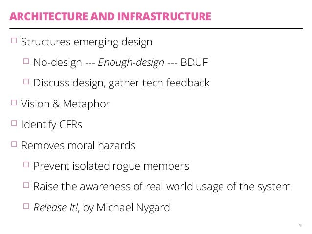 ARCHITECTURE AND INFRASTRUCTURE  䡦 Structures emerging design  䡦 No-design --- Enough-design --- BDUF  䡦 Discuss design, g...