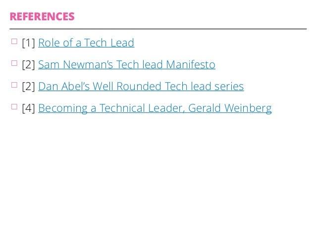 REFERENCES  䡦 [1] Role of a Tech Lead  䡦 [2] Sam Newman's Tech lead Manifesto  䡦 [2] Dan Abel's Well Rounded Tech lead ser...