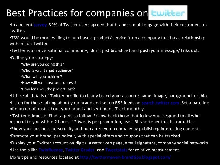 Best Practices for companies on Twitter <ul><li>In a recent  survey , 89% of Twitter users agreed that brands should engag...