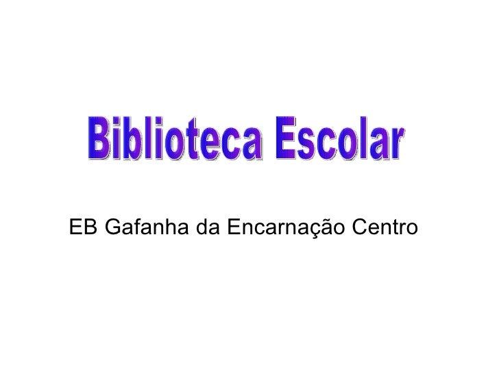EB Gafanha da Encarnação Centro Biblioteca Escolar
