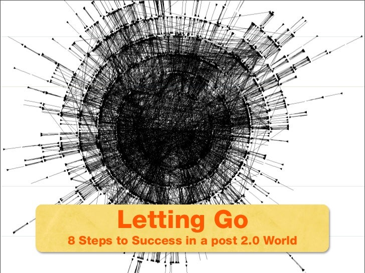Be Like the Internet - 8 steps to success in a post 2.0 world Slide 2