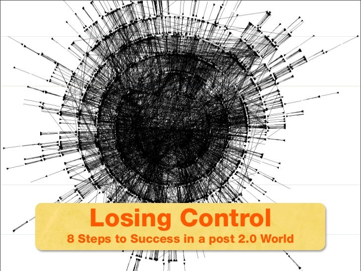 Be Like the Internet - 8 steps to success in a post 2.0 world Slide 3
