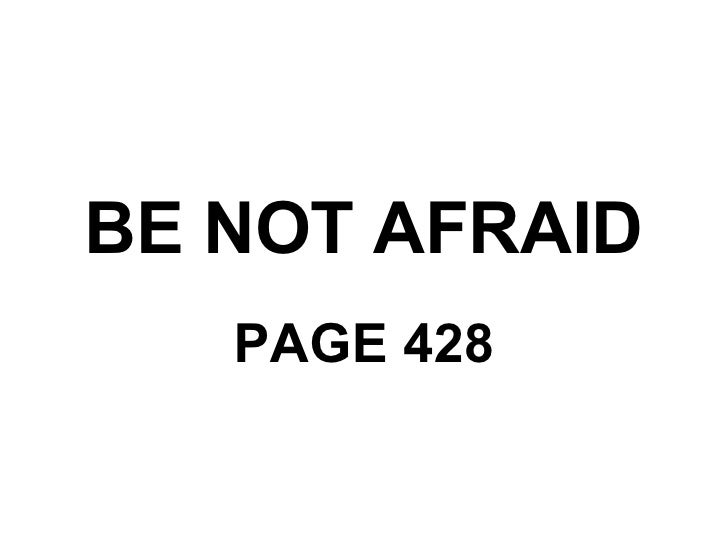 BE NOT AFRAID PAGE 428