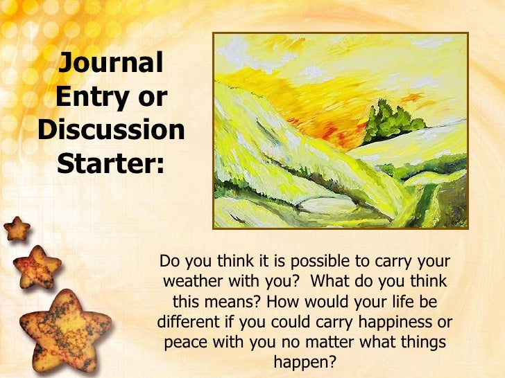 Journal Entry orDiscussion Starter:<br />Do you think it is possible to carry your weather with you?  What do you think th...