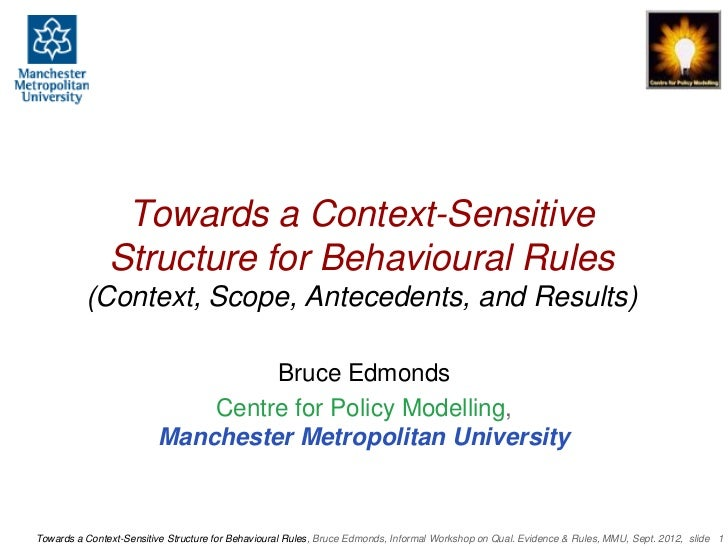 Towards a Context-Sensitive               Structure for Behavioural Rules          (Context, Scope, Antecedents, and Resul...