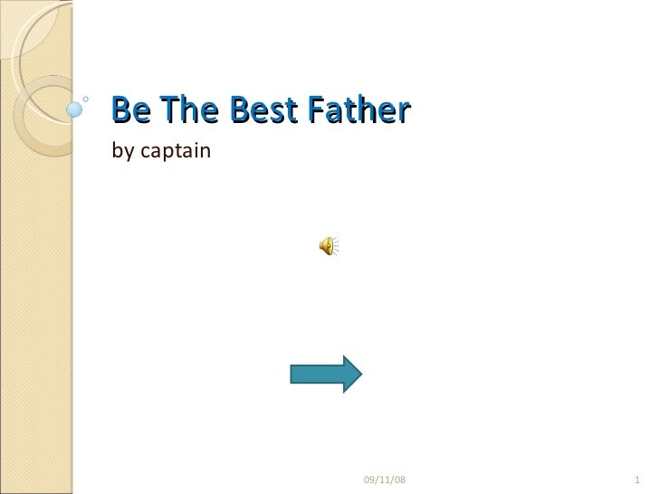 Be The Best Father  by captain  06/04/09