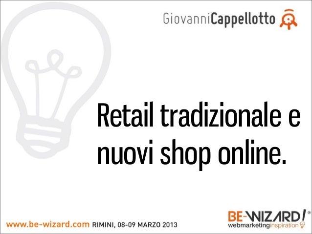 Retail tradizionale enuovi shop online.