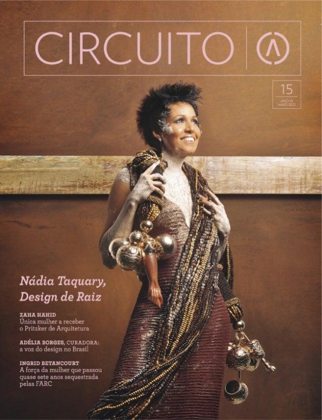 A revista Circuito é uma publicação trimestral da Associação Circuito de Alta Decoração presidente Tânia Dias Nogueira da ...