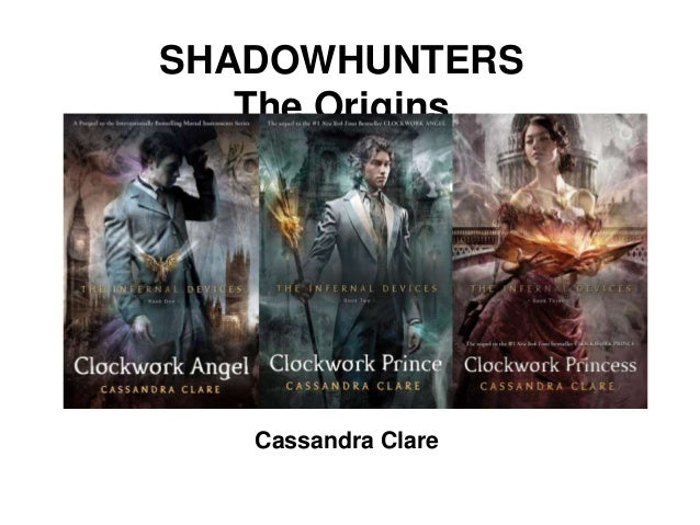 SHADOWHUNTERS The Origins Cassandra Clare