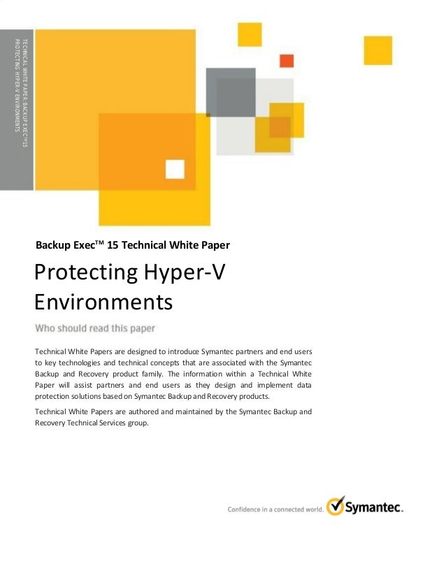 WHITE PAPER▶ Protecting Microsoft Hyper-V Environments with Backup Exec 15