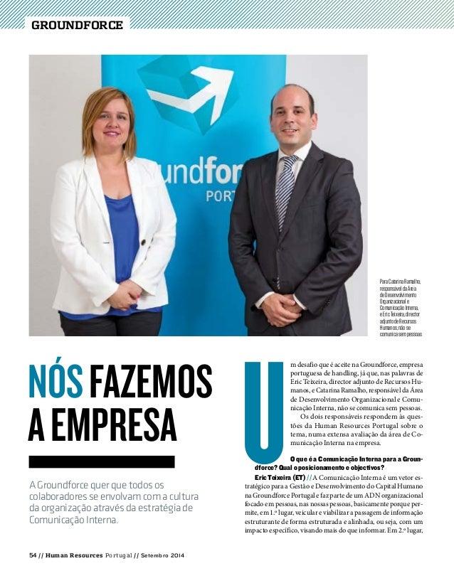 54 // Human Resources Portugal // Setembro 2014 Groundforce U m desafio que é aceite na Groundforce, empresa portuguesa de...