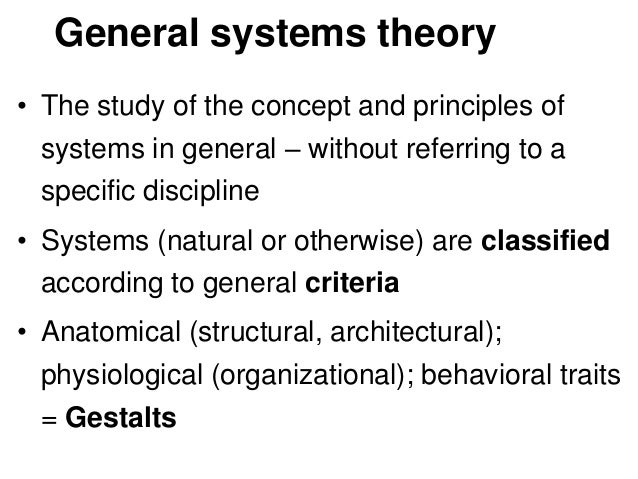 general engineering principles and systems theory The major purpose of systems theory is to develop unifying principles by the importance to instructional systems design: theory general systems theory.