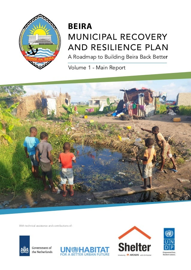 BEIRA MUNICIPAL RECOVERY AND RESILIENCE PLAN A Roadmap to Building Beira Back Better With technical assistance and contrib...