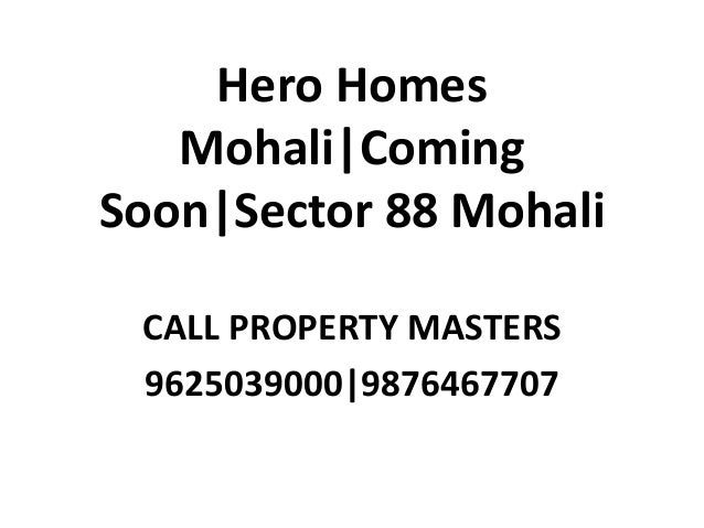 Hero Homes Mohali|Coming Soon|Sector 88 Mohali CALL PROPERTY MASTERS 9625039000|9876467707