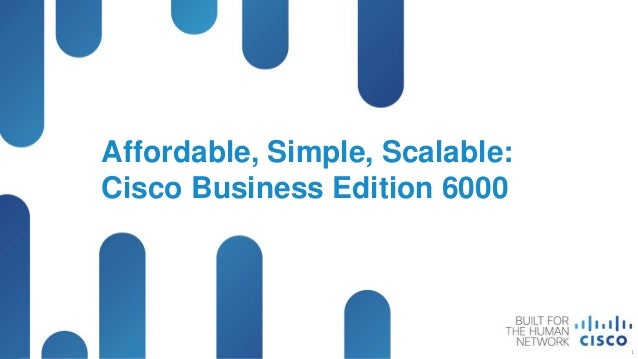 © 2012 Cisco and/or its affiliates. All rights reserved.BRKUCC-2542 Cisco PublicAffordable, Simple, Scalable:Cisco Busines...