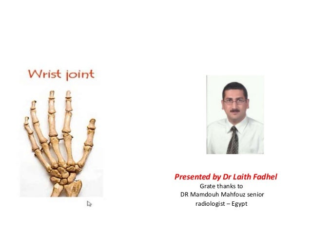 Presented by Dr Laith Fadhel Grate thanks to DR Mamdouh Mahfouz senior radiologist – Egypt