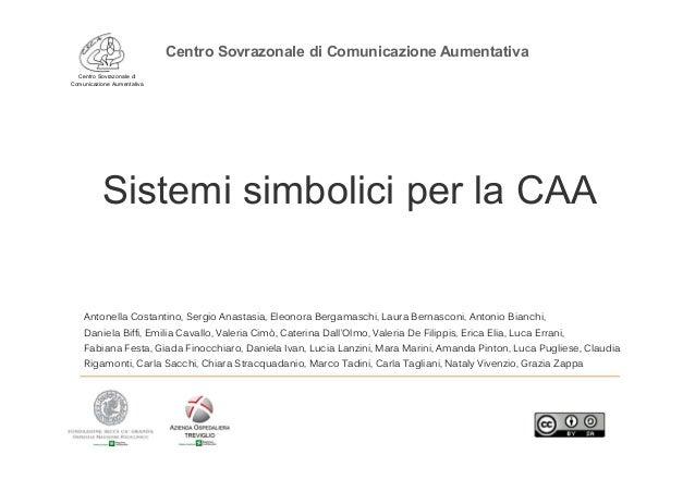 Centro Sovrazonale di Comunicazione Aumentativa Centro Sovrazonale di Comunicazione Aumentativa Sistemi simbolici per la C...