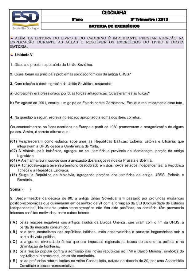 GEOGRAFIA 9ºano  3º Trimestre / 2013 BATERIA DE EXERCÍCIOS  ALÉM DA LEITURA DO LIVRO E DO CADERNO É IMPORTANTE PRESTAR ATE...
