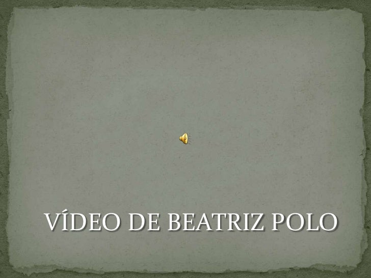 VÍDEO DE BEATRIZ POLO