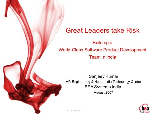 Great Leaders take Risk                              Building aWorld-Class Software Product Development                   ...