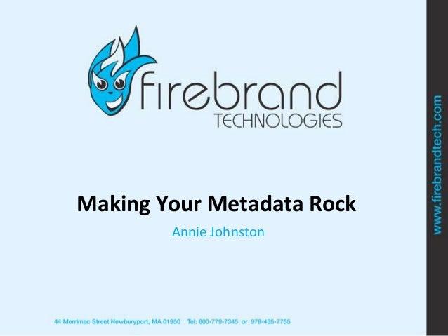 Making Your Metadata RockAnnie Johnston