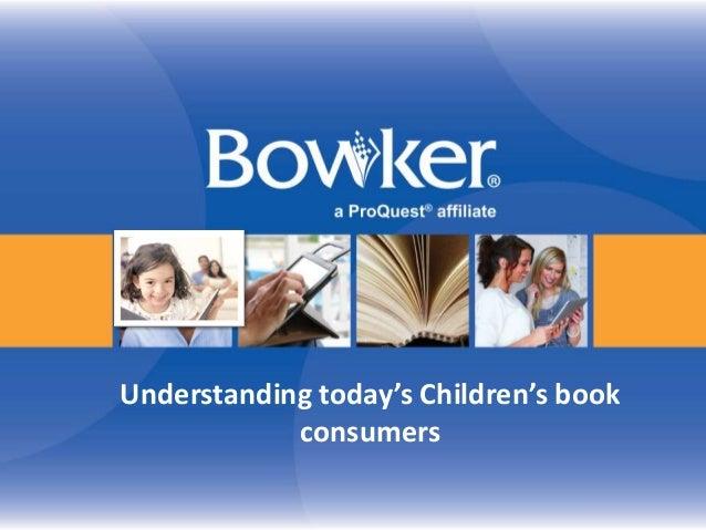Understanding today's Children's bookconsumers