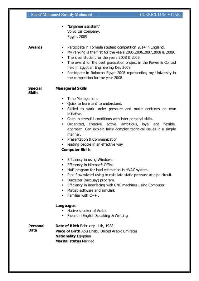 "Sherif Mohamed Roshdy Mohamed [CURRICULUM VITAE]  ""Engineer assistant"" Volvo car Company. Egypt, 2005 Awards  Participat..."