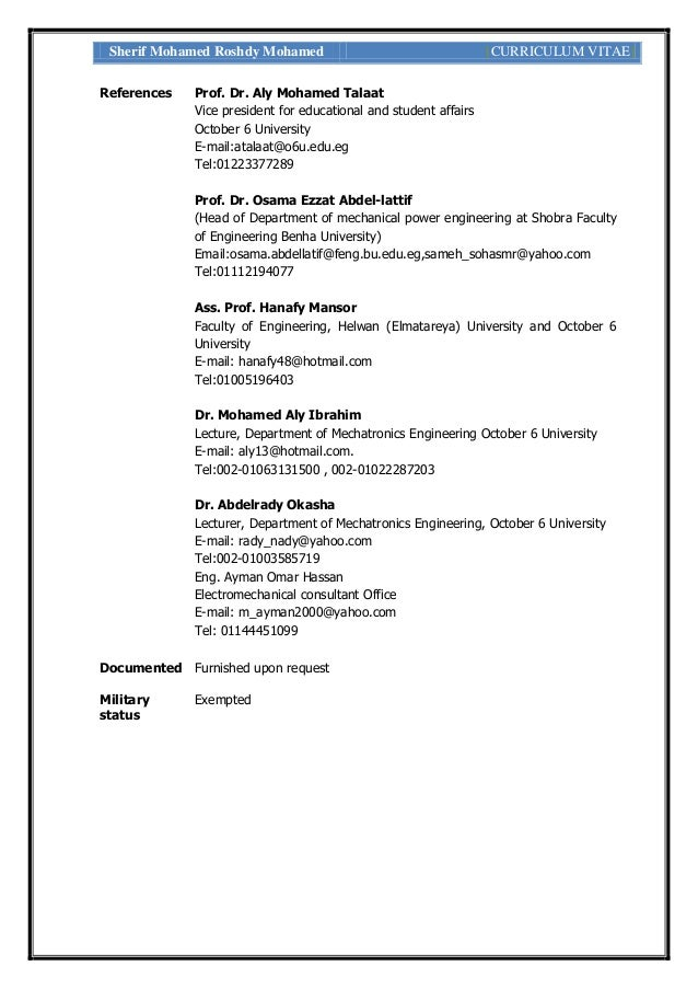 Sherif Mohamed Roshdy Mohamed [CURRICULUM VITAE] References Prof. Dr. Aly Mohamed Talaat Vice president for educational an...