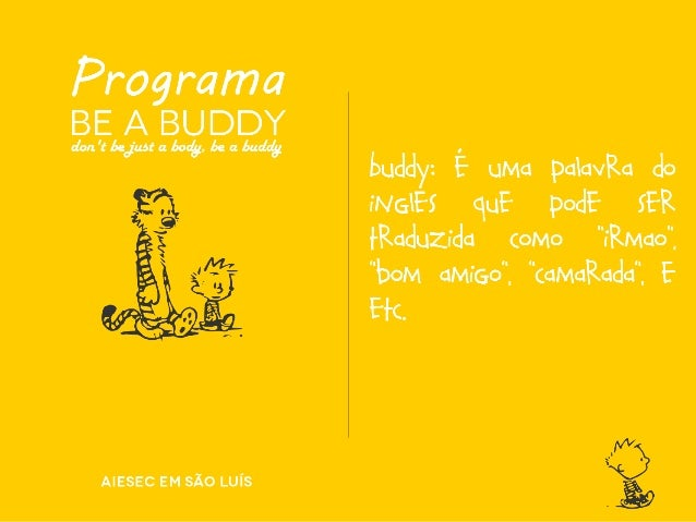 BUDDy booklet Constantemente a AIESEC em São Luís recebe intercambistas, pessoas que saem de suas casas, suas famílias, se...