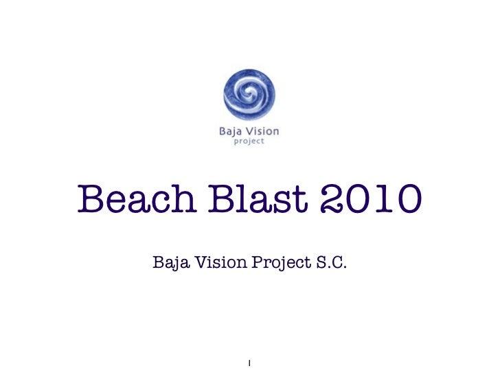 Beach Blast 2010    Baja Vision Project S.C.                   1