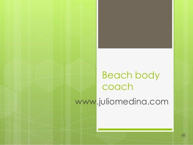 Beach body     coachwww.juliomedina.com