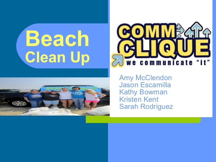 Beach  Clean Up Amy McClendon Jason Escamilla Kathy Bowman Kristen Kent Sarah Rodriguez