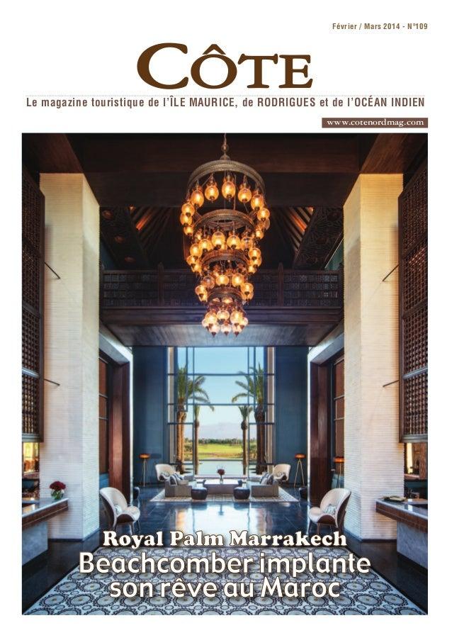 CÔTE Février / Mars 2014 - Nº109 Le magazine touristique de l'ÎLE MAURICE, de RODRIGUES et de l'OCÉAN INDIEN www.cotenordm...
