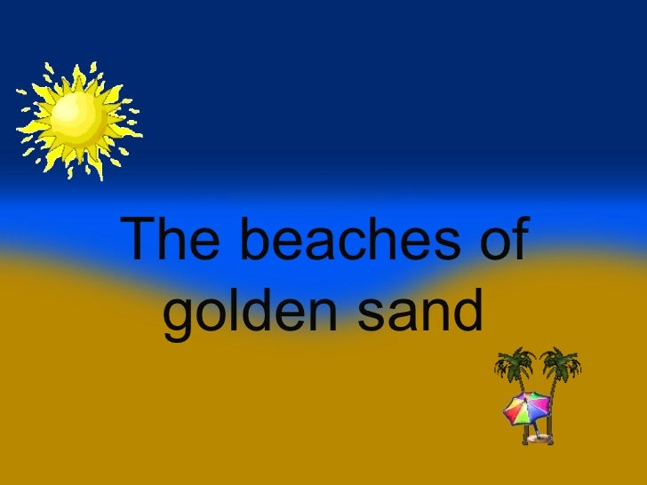 The beaches of golden sand