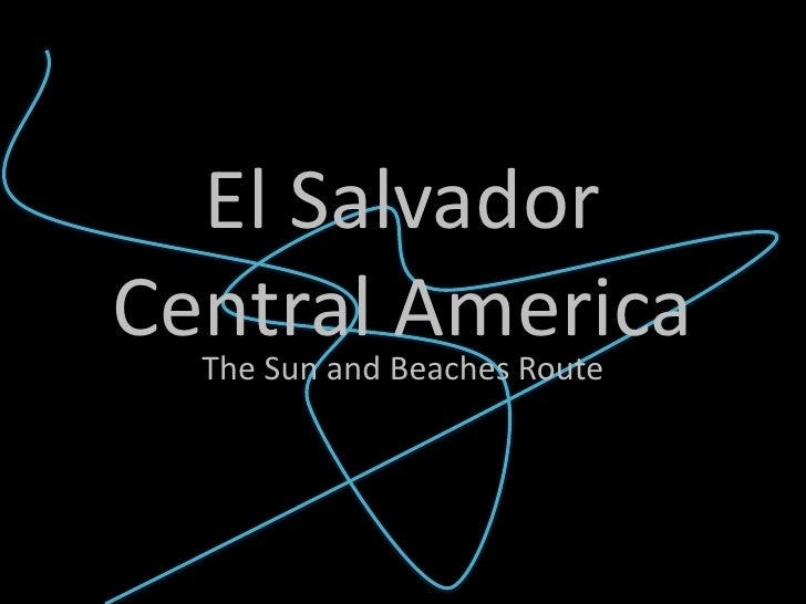El SalvadorCentral America<br />The Sun and Beaches Route<br />