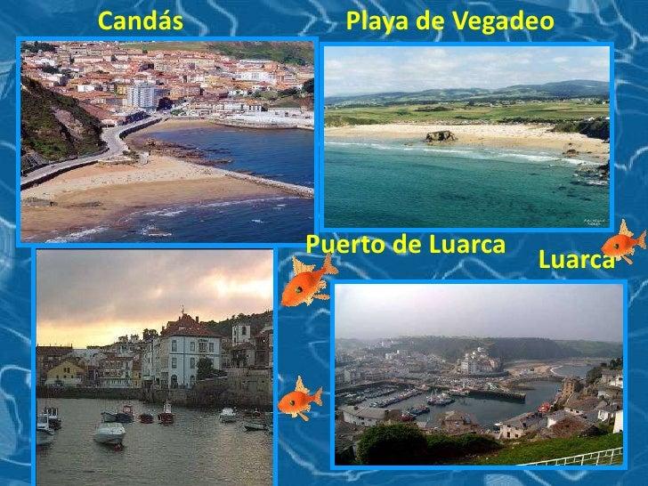 Playa de Vegadeo<br />Candás<br />Puerto de Luarca<br />Luarca<br />