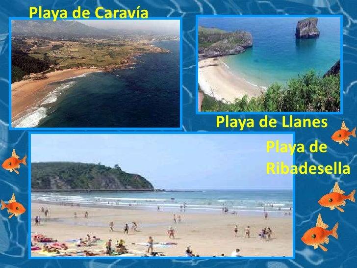 Playa de Caravía<br />Playa de Llanes<br />Playa de Ribadesella<br />