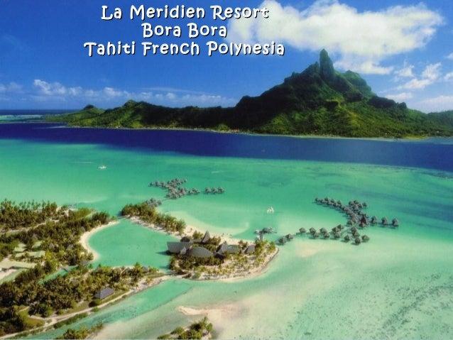 La Meridien ResortLa Meridien Resort Bora BoraBora Bora Tahiti French PolynesiaTahiti French Polynesia