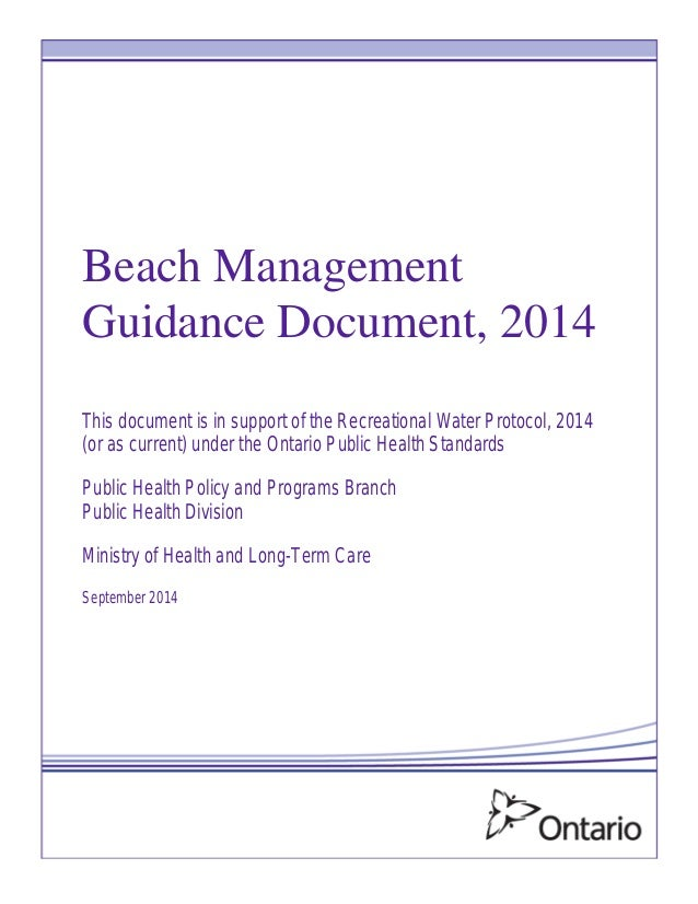Beach Management Guidance Document, 2014 This document is in support of the Recreational Water Protocol, 2014 (or as curre...