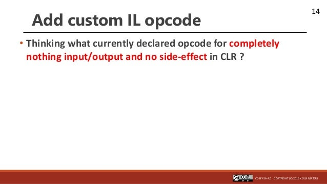 14 Add custom IL opcode • Thinking what currently declared opcode for completely nothing input/output and no side-effect i...