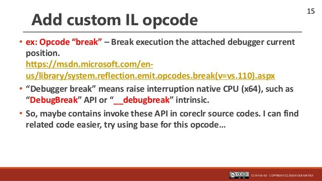 """15 Add custom IL opcode • ex: Opcode """"break"""" – Break execution the attached debugger current position. https://msdn.micros..."""