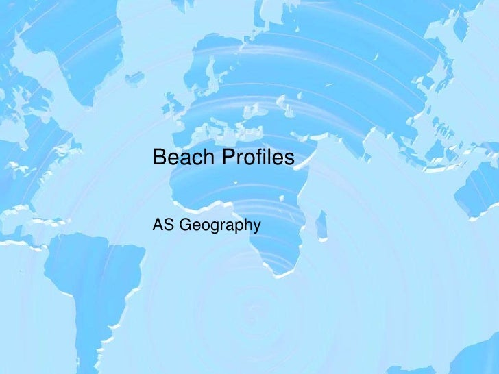 Beach Profiles<br />AS Geography<br />