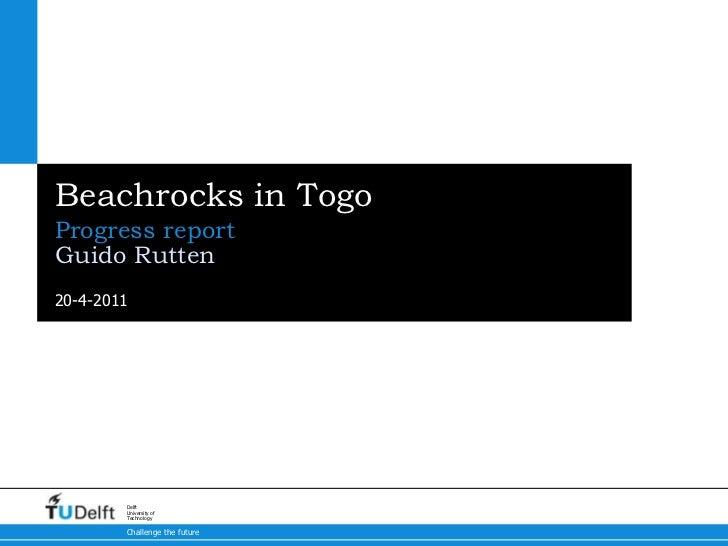 Beachrocks in Togo<br />Progress report<br />Guido Rutten<br />
