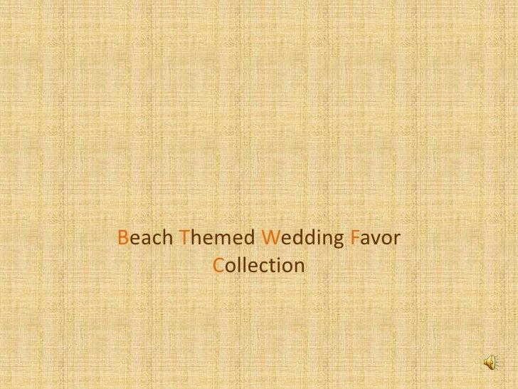 Beach Themed Wedding Favor Collection<br />