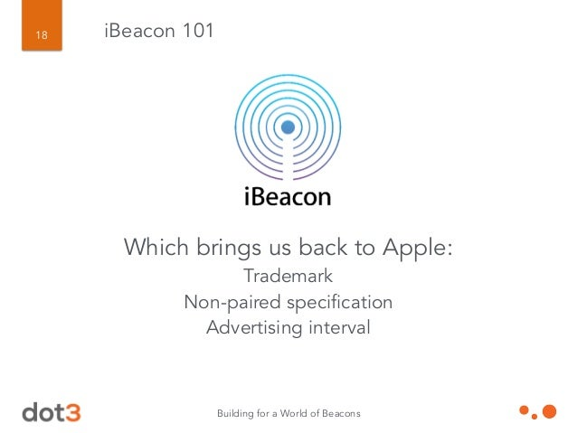 Building for a World of Beacons 19 iBeacon 101