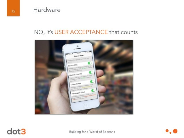 Building for a World of Beacons 33 Hardware NO, it's USER DOWNLOADS that count