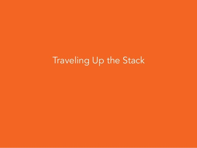 Traveling Up the Stack
