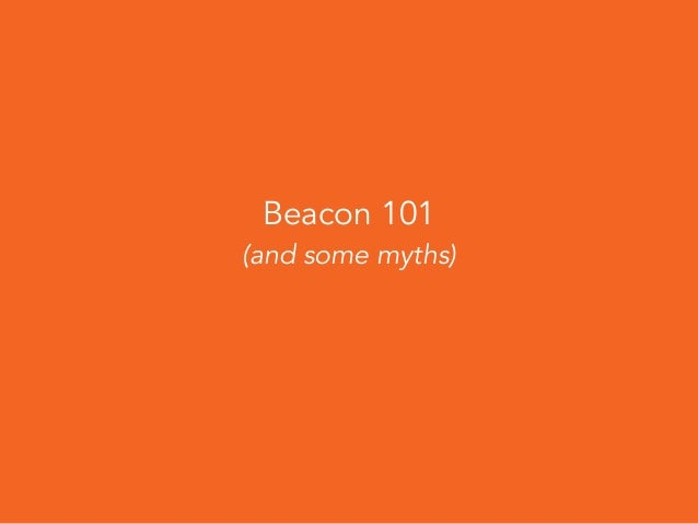 Beacon 101 (and some myths)